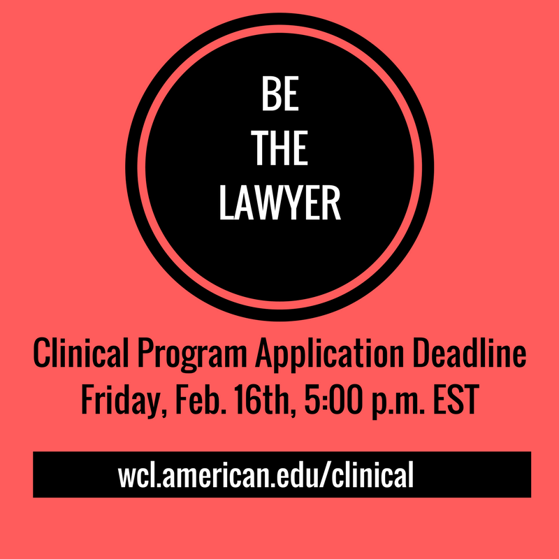 Be The Lawyer - Clinical Progarm Application Deadline Friday, Feb. 16th 5pm