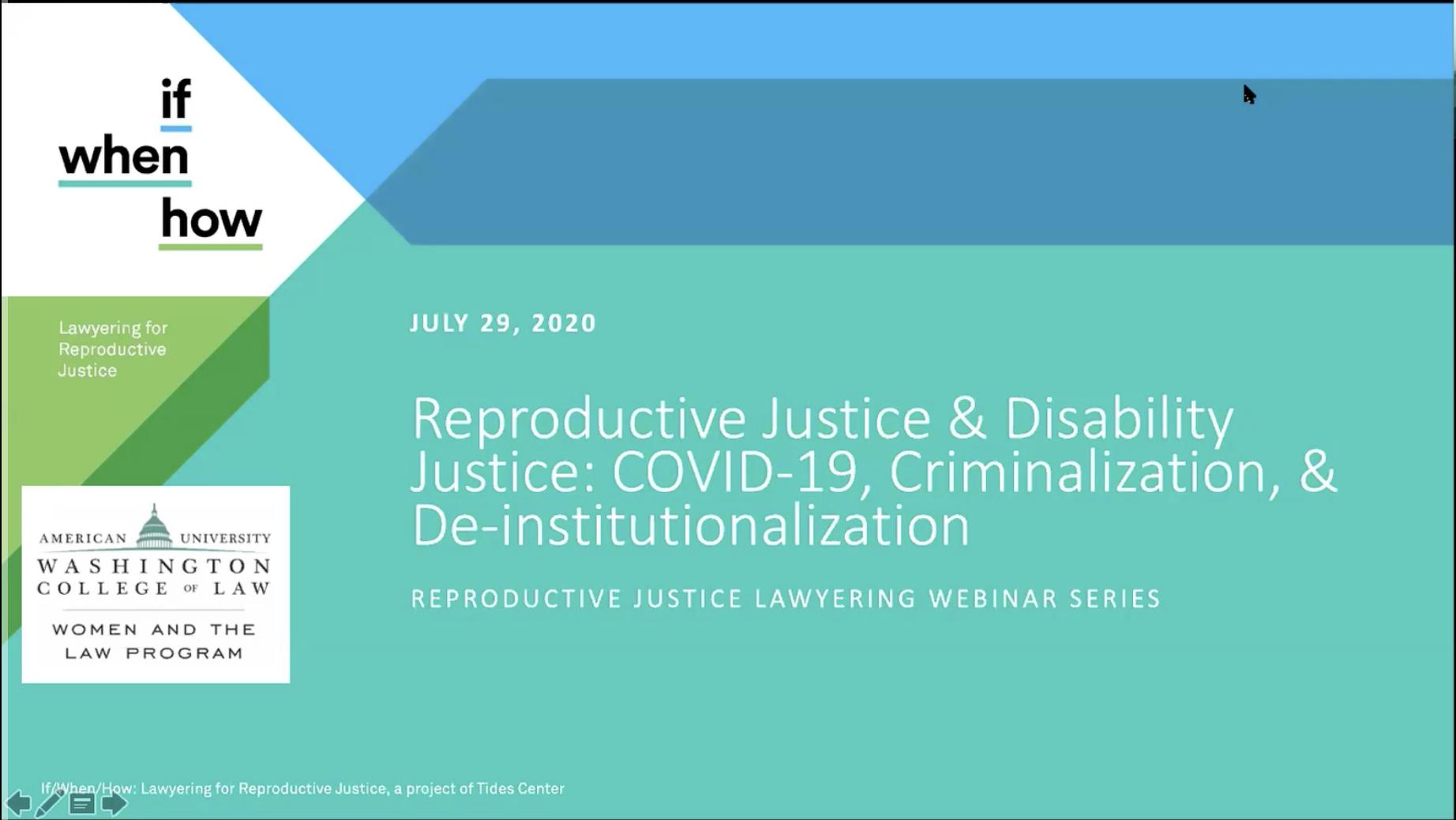 2020 Reproductive Justice Lawyering Webinar Series: Reproductive Justice & Disability Justice: COVID-19, Criminalization, & De-institutionalization Webinar