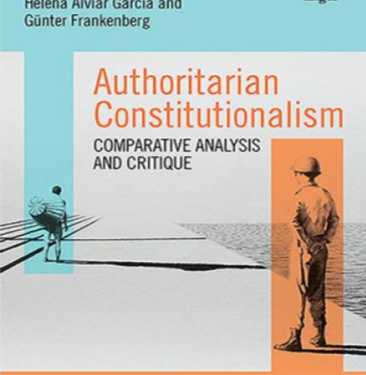 Authoritarian Constitutionalism: Comparative Analysis & Critique